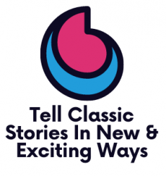 Tell Classic Stories In New & Exciting Ways